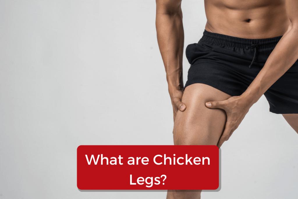 chicken legs men