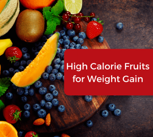 high calorie fruits for weight gain
